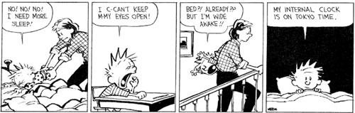 Calvin & Hobbes: My internal clock is on Tokyo time.
